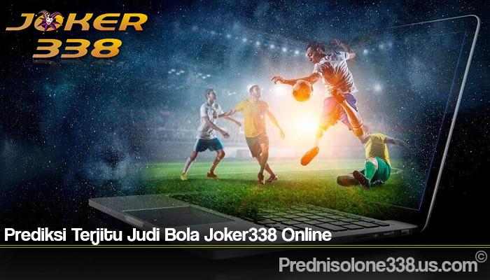 Prediksi Terjitu Judi Bola Joker338 Online