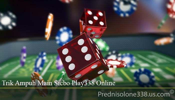 Trik Ampuh Main Sicbo Play338 Online