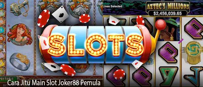 Cara Jitu Main Slot Joker88 Pemula