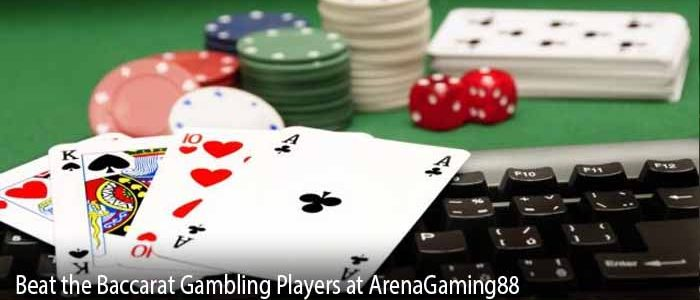 Beat the Baccarat Gambling Players at ArenaGaming88