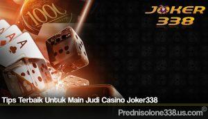 Tips Terbaik Untuk Main Judi Casino Joker338
