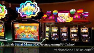 Langkah Tepat Main Slot Arenagaming88 Online