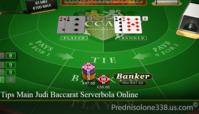 Tips Main Judi Baccarat Serverbola Online