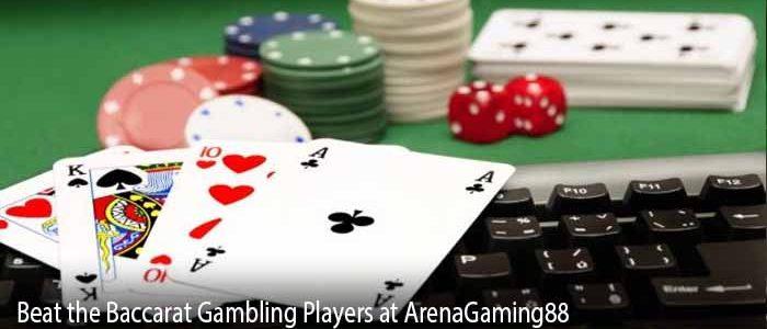 Beat the Baccarat Gambling Players at ArenaGaming88