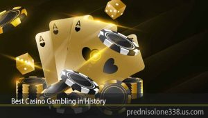 Best Casino Gambling in History